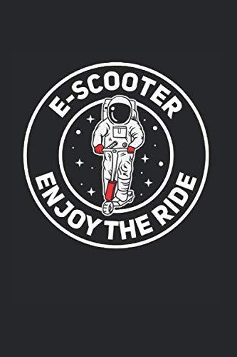 E-Scooter Enjoy The Ride | Notizheft/Schreibheft: E-Scooter Notizbuch Mit 120 Karierten Seiten (Squared) Inkl. Seitenangabe. Als Geschenk Eine Tolle Idee Für Scooter Fans