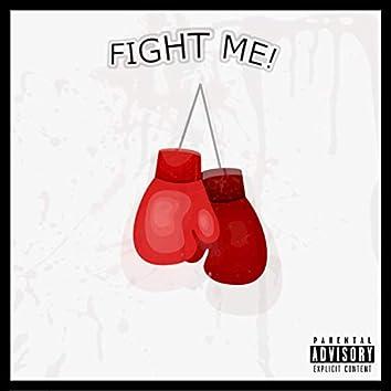 Fight Me!