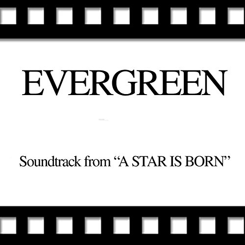 """Evergreeen (From """"A Star Is Born"""" Soundtrack)"""