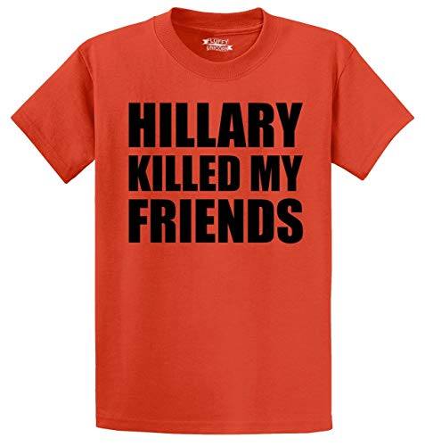 Men's Heavyweight Tee Hillary Killed My Friends Shirt Anti Hillary Pro Trump Orange 3XL