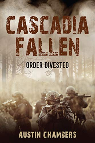 Cascadia Fallen: Order Divested by [Austin Chambers]