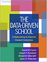 The Data-Driven School: Collaborating to Improve Student Outcomes (The Guilford Practical Intervention in the Schools Series)