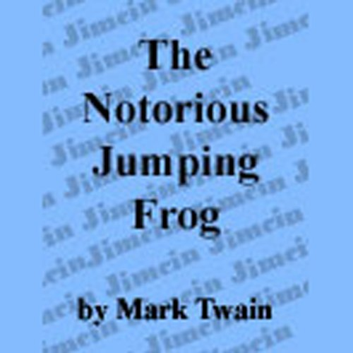 The Notorious Jumping Frog of Calavaras County audiobook cover art