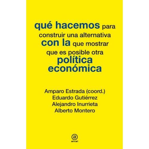 Qué hacemos con la política económica (Spanish Edition)