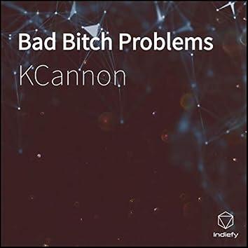 Bad Bitch Problems