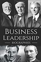 Business Leadership Biographies: The Ultimate Box Set on Business Leadership