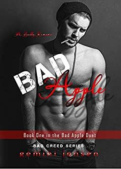 Bad Apple: Book One in the Bad Apple Duet (Bad Creed 1) by [Gemini Jensen]