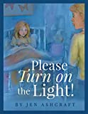 Please Turn On The Light! (English Edition)