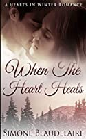When The Heart Heals (Hearts in Winter Book 3)