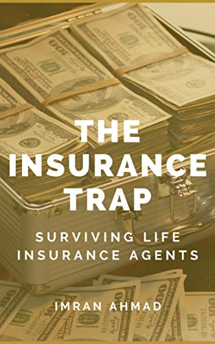 The Life Insurance Trap: Surviving Insurance Agents