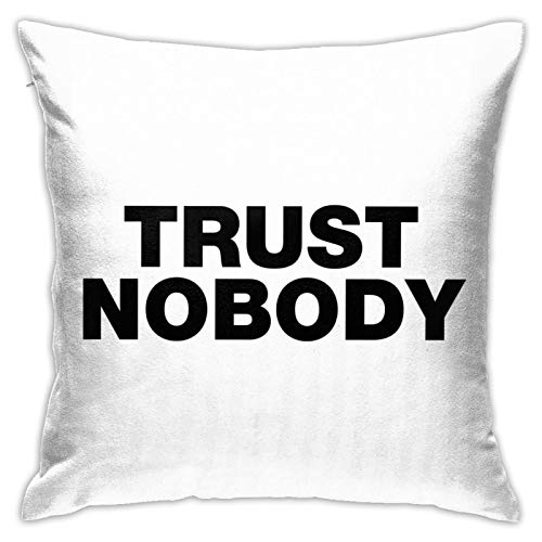 Woidxzxza Trust Nobody Funny Sayings Quote Square Pillowcase Case Throw Pillowcase Sofa Cushion Car Cushion Indoor Decorations Chair Pillowcase