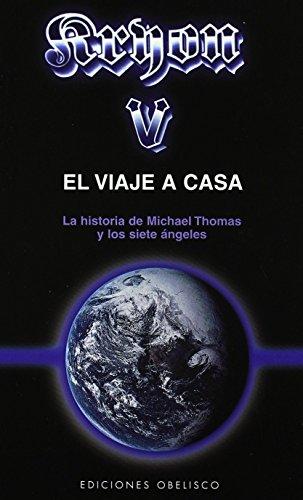 Kryon-V el viaje a casa: la historia de Michael Thomas y los siete ángeles (MENSAJEROS DEL UNIVERSO)