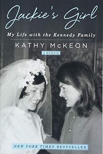 Compare Textbook Prices for Jackie's Girl: My Life with the Kennedy Family Reprint Edition ISBN 9781501158957 by McKeon, Kathy