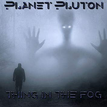 Thing in the fog