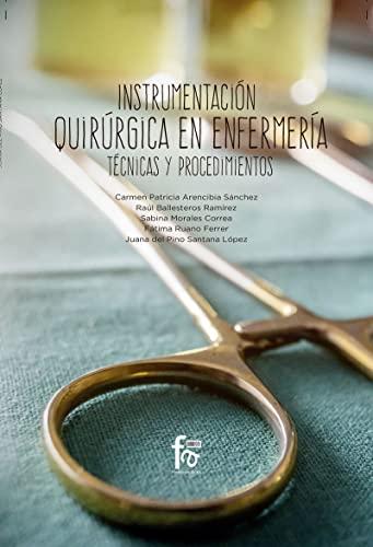 Instrumentación quirúrgica en enfermería: TÉCNICAS Y PROCEDIMIENTOS (CIENCIAS...