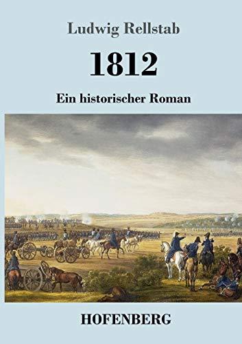 1812: Ein historischer Roman