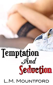Temptation and Seduction by [L.M. Mountford]
