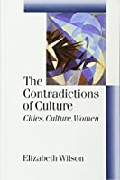 The Contradictions of Culture (Published in association with Theory, Culture & Society)