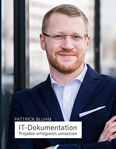 IT-Dokumentation - Projekte erfolgreich umsetzen: IT-Dokumentation, CMDB, ITSM einfach erklärt.
