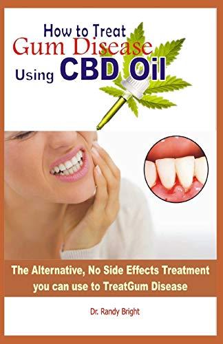 How to Treat Gum Disease Using CBD oil:...