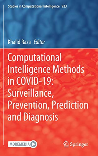 Computational Intelligence Methods in COVID-19: Surveillance, Prevention, Prediction and Diagnosis (Studies in Computational Intelligence, 923)