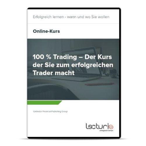 Online-Videokurs 100 % Trading – Der Kurs der Sie zum erfolgreichen Trader macht von GeVestor Financial Publishing Group