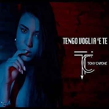 TENGO VOGLIA 'E TE