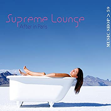 Supreme Lounge (After in Paris)