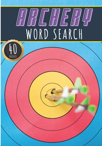 Archery Word Search: 60 Puzzles with Word Scramble   Challenging Puzzle Book For Adults, Kids and Seniors   More Than 400 Words on Archery Terms and Archer Vocabulary   Large Print Gift For Archers