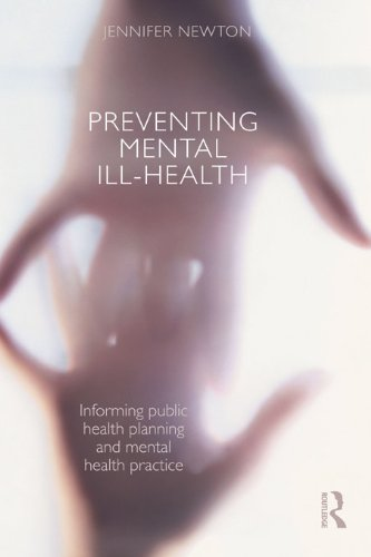 Preventing Mental Ill-Health: Informing public health planning and mental health practice (English Edition)