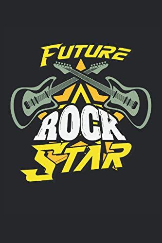 Future Rock Star: Future rock star guitarra eléctrica guitarrista músico regalos cuaderno rayado (formato A5, 15,24 x 22,86 cm, 120 páginas)