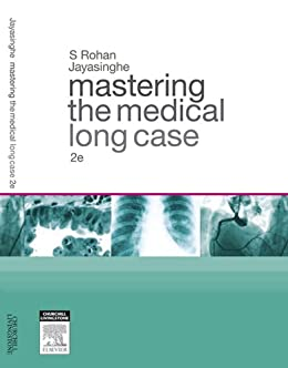 Mastering the Medical Long Case: An Introduction to Case-Based and Problem-Based Learning in Internal Medicine by [Rohan Jayasinghe]