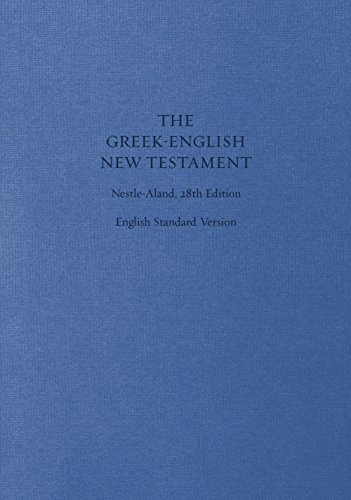 Compare Textbook Prices for ESV Greek-English New Testament: Nestle-Aland  and English Standard Version Cloth over Board English and Ancient Greek Edition Revised ed. Edition ISBN 9781433530319 by ESV Bibles