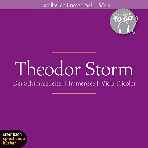 Immensee / Der Schimmelreiter / Viola Tricolor (Klassiker to go) audiobook cover art