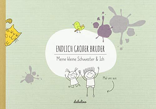 Geschwisterbuch: Endlich großer Bruder: Meine kleine Schwester & Ich