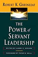 The Power of Servant-Leadership by Robert K. Greenleaf(1998-09-04)