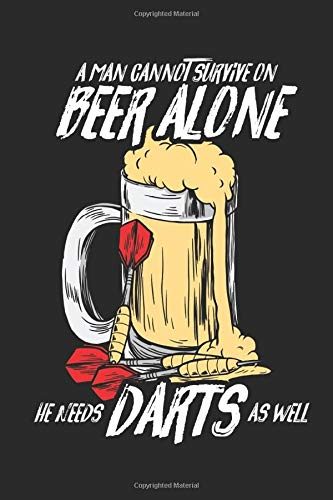 A Man Cannot Survive On Beer Alone He Needs Darts As Well: 120 Pages Of Scoresheets. Perfect Cricket 301 And 501 Trainings Book For Darts Player And Dart Board Lover. Two Players Score Keeper Notebook