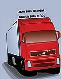 Libro para colorear Camión para niños: libro para colorear con camiones monstruo, camiones de bomberos, camiones de volteo, camiones de basura y más. ... preescolares, de 2 a 4 años, de 4 a 8 años