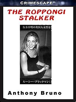 The Roppongi Stalker (Crimescape) by [Anthony Bruno, Marilyn J. Bardsley]