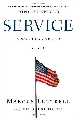 Service: A Navy SEAL at War by Marcus Luttrell (2012-05-08)