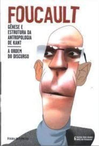 GENESE E ESTRUTURA DA ANTROPOLOGIA DE KANT - A ORDEM DO DISCURSO VOL. 6