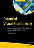 Essential Visual Studio 2019: Boosting Development Productivity with Containers, Git, and Azure Tools (English Edition)