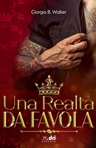 Una Realtà da Favola (RoyalRomance DriEditore)