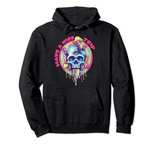 Have A Nice Trip Funny One Eye Skull Mushroom Psychedelic Pullover Hoodie