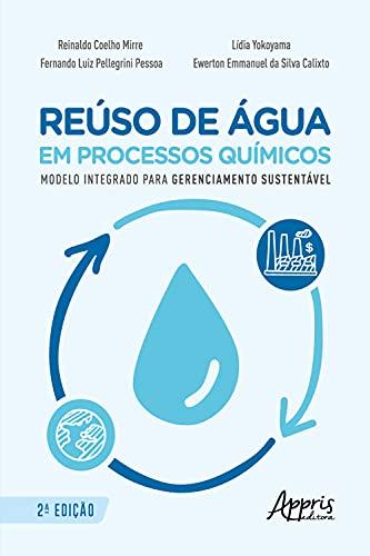 Reúso de Água em Processos Químicos - Modelo Integrado para Gerenciamento Sustentável