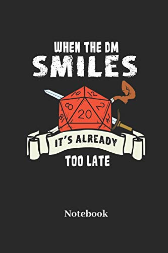 When The DM Smiles Its Already Too Late Notebook: A5 Punktraster 120 Seiten Notizbuch für Fantasy I Rollenspiel I Würfel I Brettspiel I Drachen I ... - Notizheft I Klatte I Taschenbuch I Geschenk