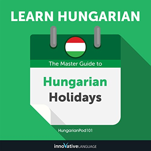Learn Hungarian: The Master Guide to Hungarian Holidays for Beginners  By  cover art