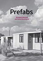 Prefabs: A Social and Architectural History (Historic England)