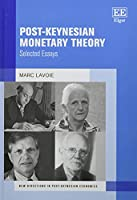 Post-Keynesian Monetary Theory: Selected Essays (New Directions in Post-keynesian Economics)