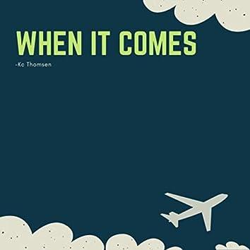 When It Comes